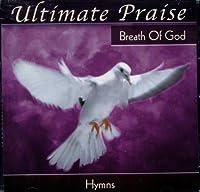 Ultimate Praise: Breath of God