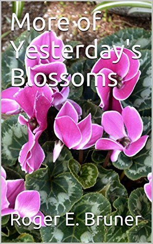 Book: More of Yesterday's Blossoms by Roger E. Bruner