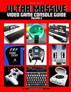 Ultra Massive Video Game Console Guide Volume 2