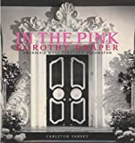 In the Pink: Dorothy Draper--America's Most Fabulous Decorator BY CARLETON VARNEY