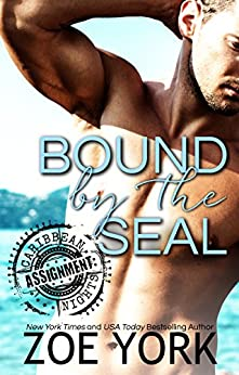 Bound by the SEAL (Hot Caribbean Nights Book 2) by [Zoe York]