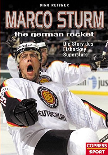 Marco Sturm - the german rocket: Die Story des Eishockey-Superstars