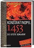 Konstantinopel 1453. Die letzte ...