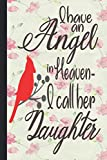 I Have an Angel in Heaven I call her daughter: Lined Notebook Journal 120 Pages - (6 x9 inches) Memorial Gift, sympathy quotes for loss, heaven gifts, ... memorial, sympathy, bereavement, condolence
