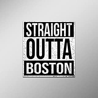 Straight Outta Boston Vinyl Decal Sticker   Cars Trucks Vans SUVs Laptops Walls Windows Cups   Full Color   4.5 X 5 Inches   KCD2088