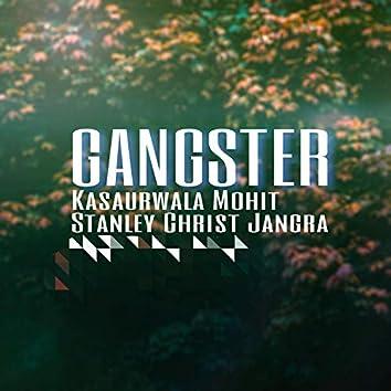 Gangster (feat. Kasaurwala Mohit)