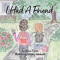 I Had A Friend