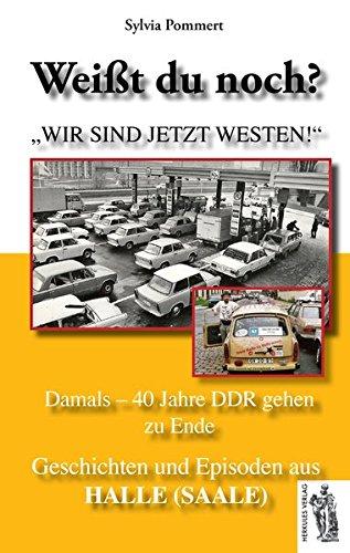 Halle (Saale): Damals - 40 Jahre DDR gehen zu Ende: Weißt du noch? Geschichten und Episoden aus Halle (Saale)