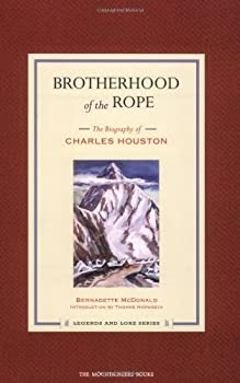 Brotherhood of the Rope: The Biography of Charles Houston
