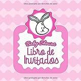 Baby Shower Libro de Invitados: Conejito Rosa - Libro de Firmas Para Baby Shower, Autógrafos, Mensajes Para Los Padres, Deseos Para El Bebé, Álbum de Fotos y Bitácora de Regalos
