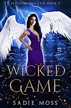 Wicked Game: A Paranormal Romance (Feathers and Fate Book 2) by [Sadie Moss]