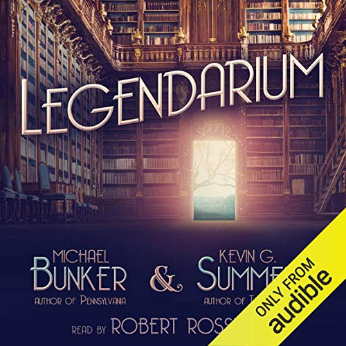 Legendarium Audiobook By Kevin G. Summers, Michael Bunker cover art