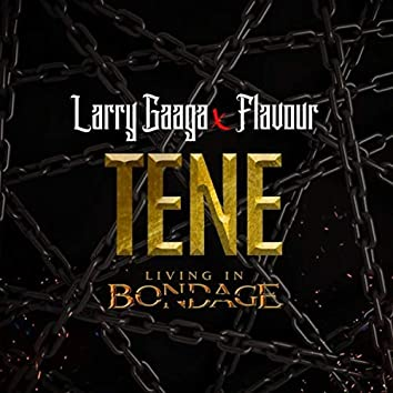 Tene: Living In Bondage