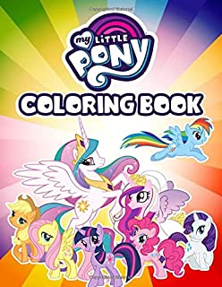 My Little Pony Coloring Book: Great My Little Pony Coloring Book For Adults. My Little Pony Coloring Books.
