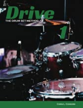 Drive: The Drum Set Method (Volume 1)