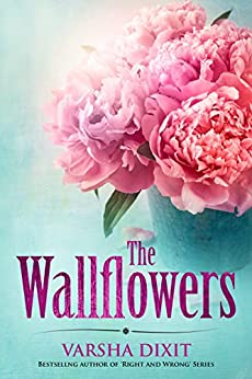 The Wallflowers (Wallflower Series) by [Varsha Dixit]
