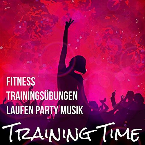 Training Time - Fitness Trainingsübungen Laufen Party Musik mit Dubstep Electro Deep House Geräusche