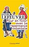 Pour en finir avec la repentance coloniale (Champs actuel t. 786) - Format Kindle - 6,99 €