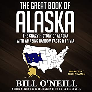 The Great Book of Alaska: The Crazy History of Alaska with Amazing Random Facts & Trivia  audiobook cover art