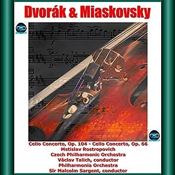 Dvořák & Miaskovsky: Cello Concerto, Op. 104 - Cello Concerto, Op. 66