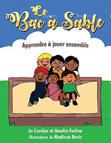 Le Bac à Sable: Apprendre à jouer ensemble (Célébrer la Différence Book 1) (English Edition)