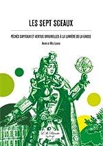 Sept Sceaux (Les) - Péchés capitaux et vertus originelles à la lumière de la Gnose de Henk Leene