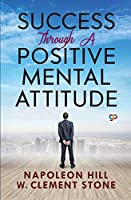 Success Through a Positive Mental Attitude (General Press)