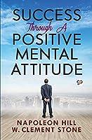 Success Through a Positive Mental Attitude (General Press)