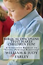 Biblical Discipline That Makes Children Fun!: A Companion Booklet to