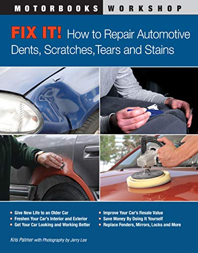 Fix It! How to Repair Automotive Dents, Scratches, Tears and Stains (Motorbooks Workshop) (English Edition)