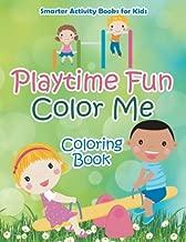 Playtime Fun Color Me Coloring Book
