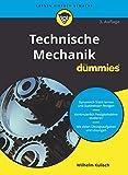 Technische Mechanik für Dummies - Wilhelm Kulisch