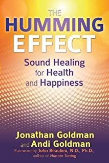 [Jonathan Goldman] The Humming Effect: Sound Healing for Health and Happiness-Paperback