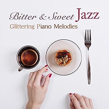 Bitter & Sweet Jazz - Glittering Piano Melodies