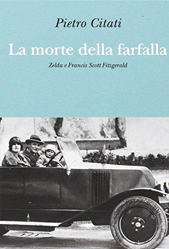 La morte della farfalla. Zelda e Francis Scott Fitzgerald