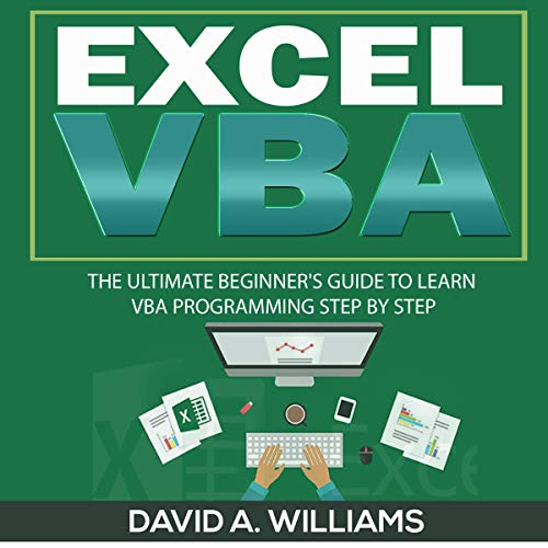 Excel VBA: The Ultimate Beginner's Guide to Learn VBA Programming Step by Step audiobook cover art