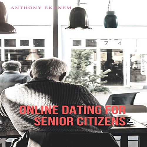 Online Dating for Senior Citizens audiobook cover art