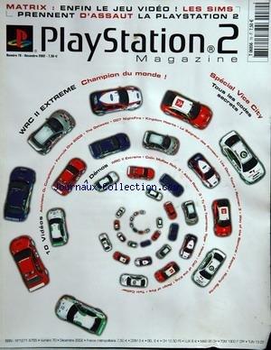 PLAYSTATION 2 MAGAZINE [No 70] du 31/12/2002 - MATRIX - ENFIN LE JEU VIDEO LES SIMS PRENNENT D'ASSAUT LA PLAYSTATION 2 WRC II EXTREME CHAMPION DU MONDE SPECIAL VICE CITY - TOUS LES CODES SECRETS 10 VIDEOS - ACTIVISION O2 -COMPILATION - FORMULA ONE 2002 - THE GETAWAY - 007 NIGHTFIRE - KINGDOM HEARTS - LE SEIGNEUR DES ANNEAUX LES DEUX TOURS - RAYMAN 3 - WAY OT THE SAMURAI - ZAPPER - RIDING SPRIRITS 7 DEMOS - WRC II EXTREME - COLIN MCRAE RALLY 3 - ALPINE RACER 3 - TY THE TASMANIAN TIGER - HAVEN CAL