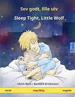 Sov godt, lille ulv ??Sleep Tight, Little Wolf. Tospr?klig barnebok (norsk ??engelsk) (www.childrens-books-bilingual.com)...