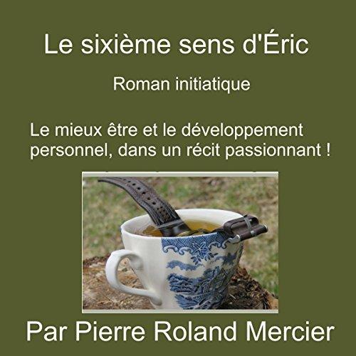 Le sixième sens d'Éric : Roman initiatique cover art