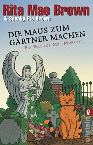 Die Maus zum Gärtner machen: Ein Fall für Mrs. Murphy (Ein Mrs.-Murphy-Krimi, Band 24)
