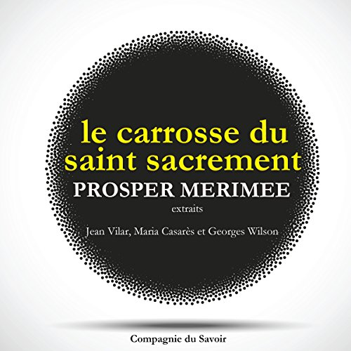 Le Carrosse du Saint-Sacrement. Extraits audiobook cover art