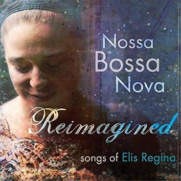 Reimagined: Songs of Elis Regina