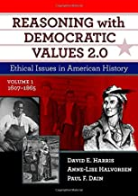 Reasoning with Democratic Values 2.0, Volume 1: Ethical Issues in American History, 1607–1865