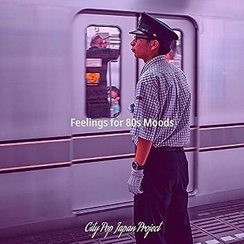 Feelings for 80s Moods