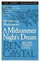 A Midsummer Night's Dream: Before--During--After (Springboard Shakespeare)
