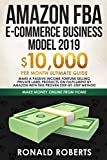 Amazon FBA E-commerce Business Model 2019: $10,000/month ultimate guide - Make a passive income fortune selling Private Label Products on Fulfillment ... method (Make Money Online from Home, Band 1)