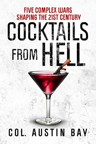 Image of Cocktails from Hell: Five Complex Wars Shaping the 21st Century