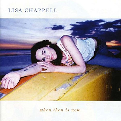 Lisa Chappell - When Then Is Now