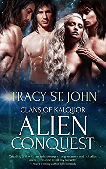 Alien Conquest: A Reverse Harem Romance (Clans of Kalquor Book 3) by [Tracy St John]